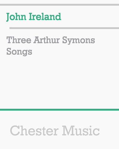 Three Arthur Symons Songs