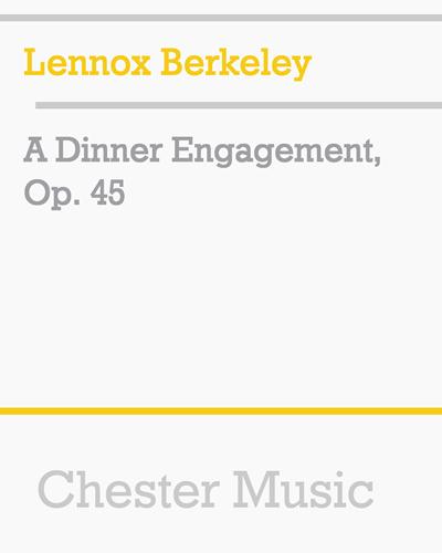 A Dinner Engagement, Op. 45