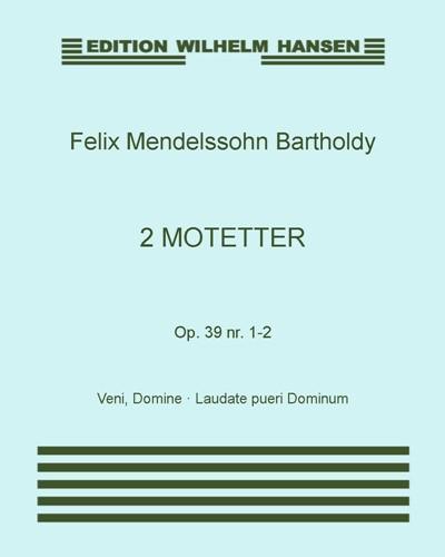 2 Motetter, Op. 39 Nr. 1-2