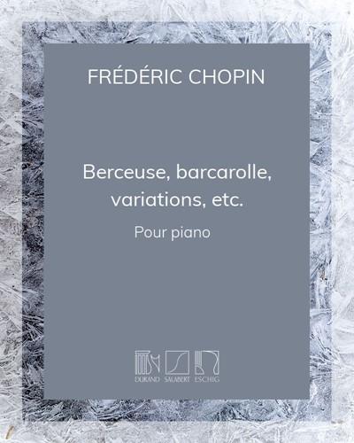 Berceuse, barcarolle, variations, etc.