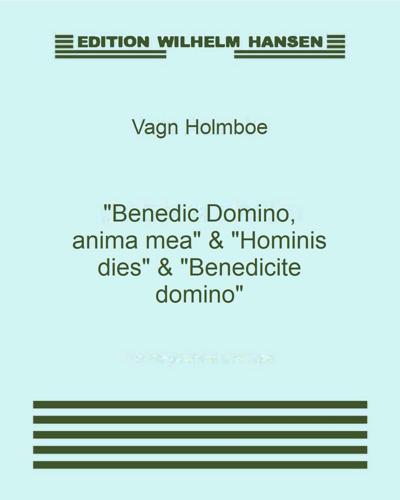 """""""Benedic Domino, anima mea"""" & """"Hominis dies"""" & """"Benedicite domino"""""""