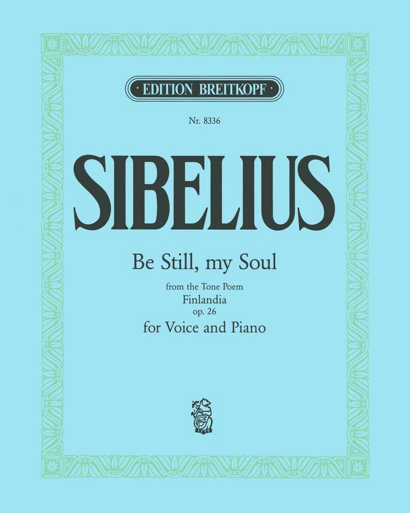 Be still, my soul (Ausgabe für mittlere Stimme und Klavier)