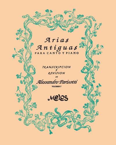 Arias Antiguas, Volumen 1°