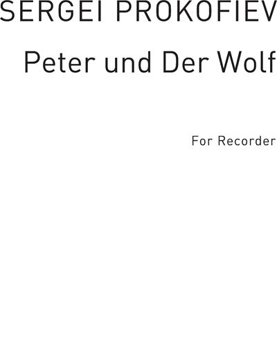 Peter Und Der Wolf for Solo Recorder