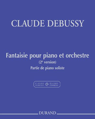 Fantaisie pour piano et orchestre - Deuxième version