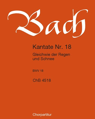 """Kantate BWV 18 """"Gleichwie der Regen und Schnee vom Himmel fällt"""""""