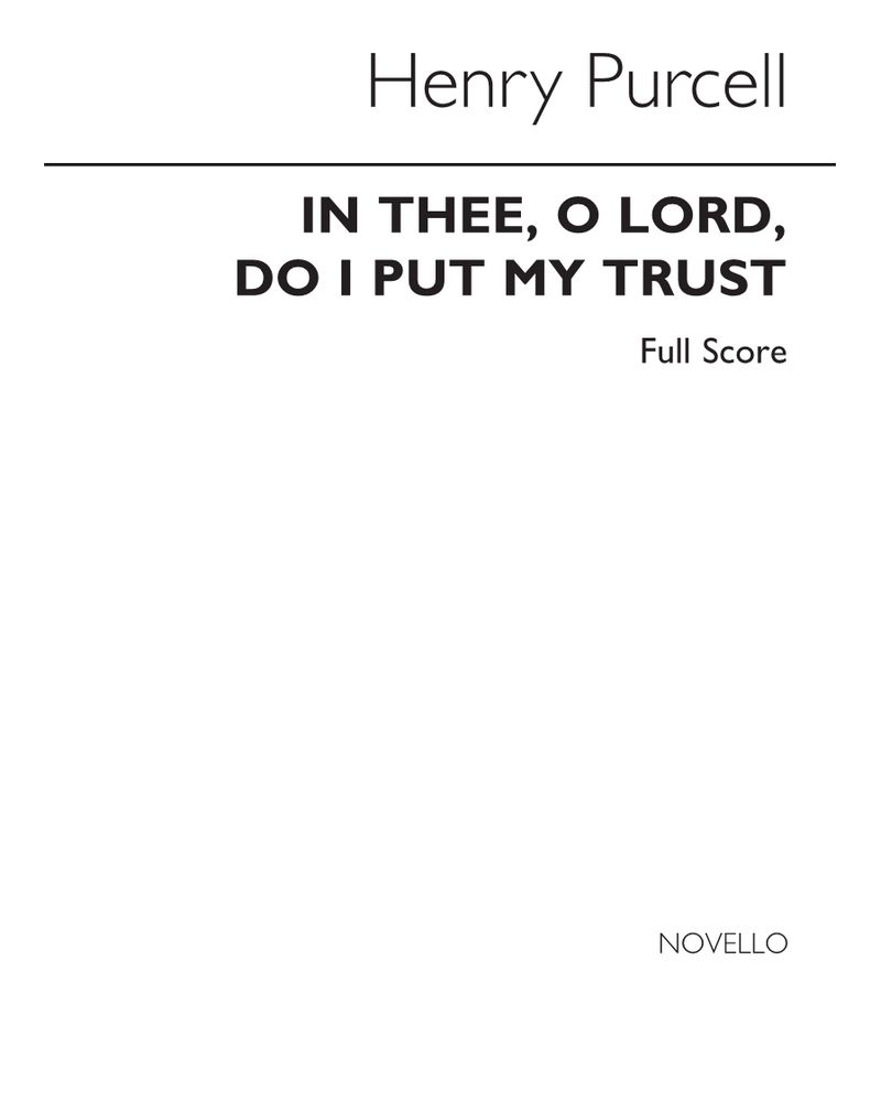 In thee, O Lord, do I put my trust