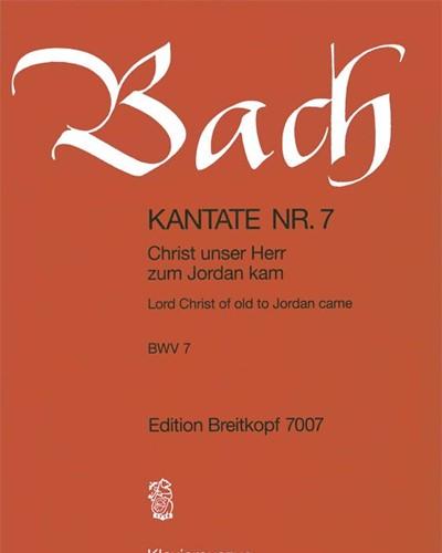 """Kantate BWV 7 """"Christ unser Herr zum Jordan kam"""""""