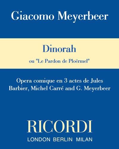 """Dinorah (ou """"Le Pardon de Ploërmel"""")"""
