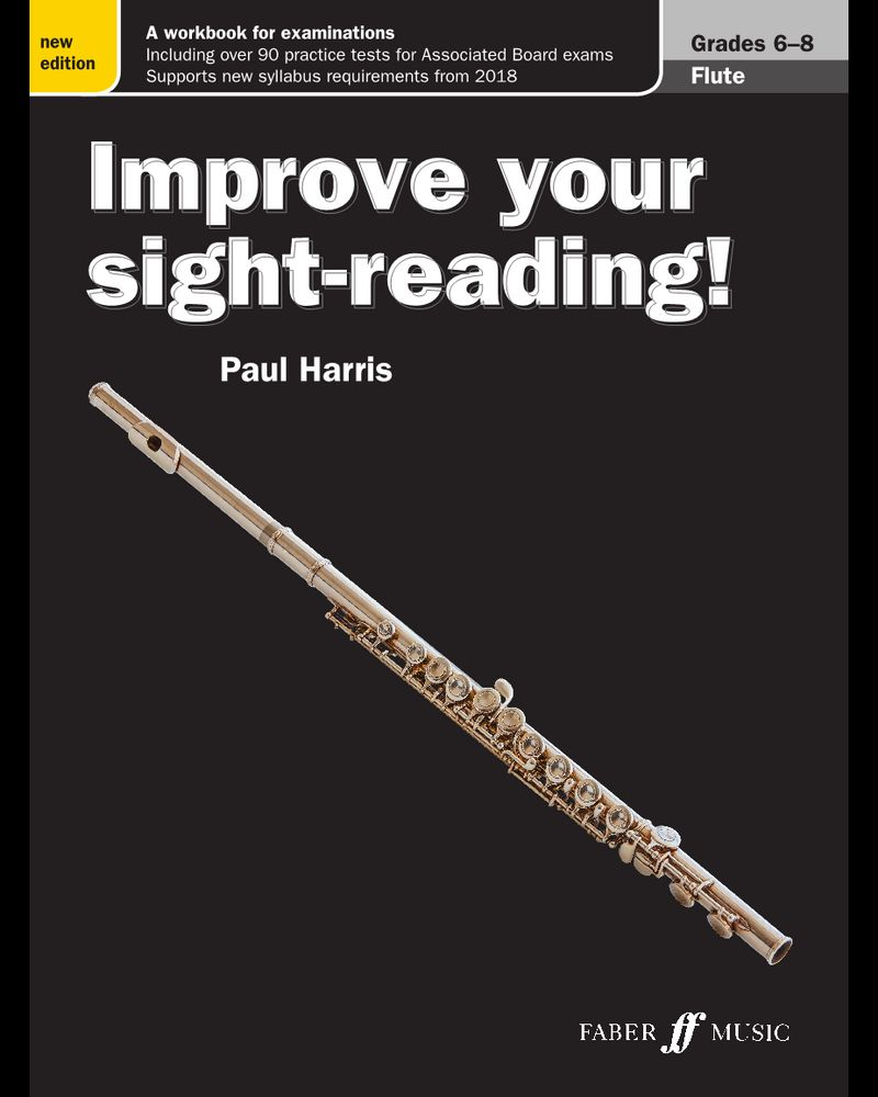 Improve your sight-reading! Flute Grades 6-8