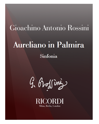 Aureliano in Palmira [Critical Edition] - Sinfonia