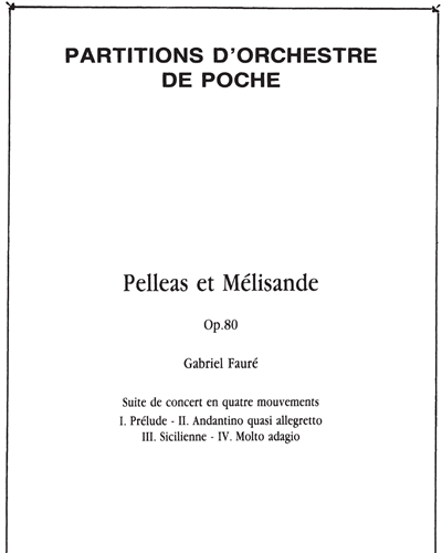 Pelléas et Mélisande Op. 80