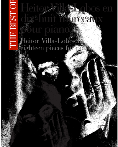 Heitor Villa-Lobos en dix-huit morceaux - Pour piano