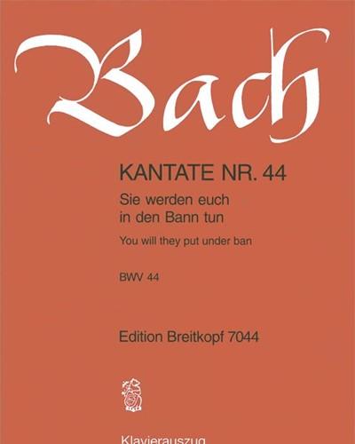 """Kantate BWV 44 """"Sie werden euch in den Bann tun"""""""