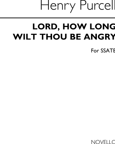 Lord, How Long Wilt Thou Be Angry?