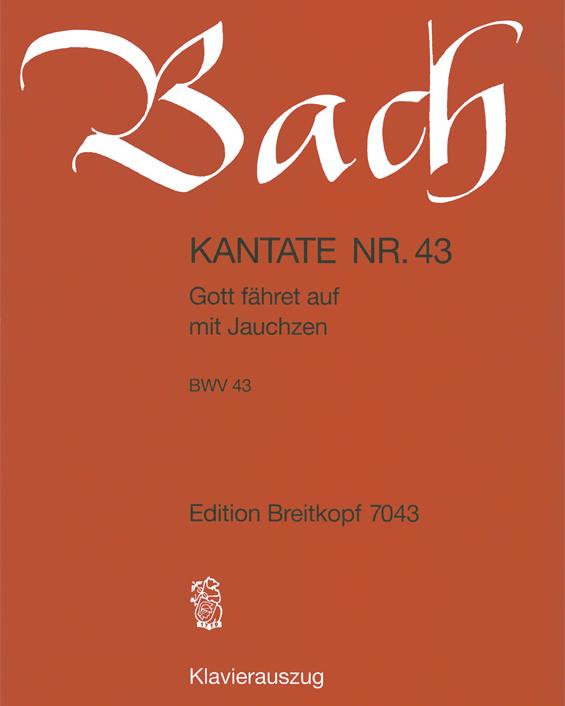 """Kantate BWV 43 """"Gott fähret auf mit Jauchzen"""""""