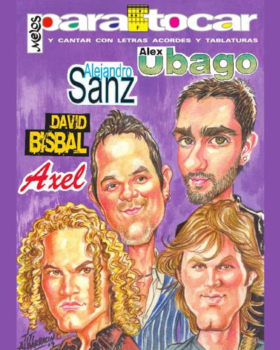 Alejandro Sanz / Axel / David Bisbal / Alex Ubago