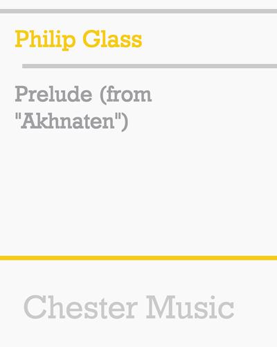 "Prelude (from ""Akhnaten"")"