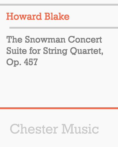The Snowman Concert Suite for String Quartet, Op. 457