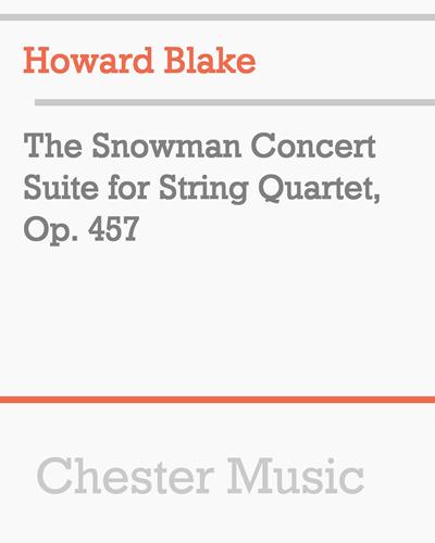 The Snowman Concert Suite for String Quartet, Op. 457