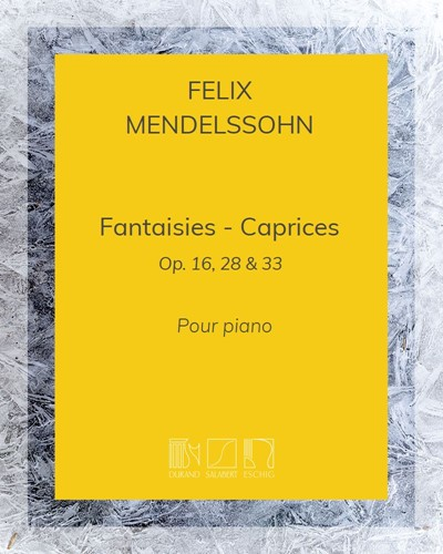 Fantaisies - Caprices Op. 16, 28 & 33