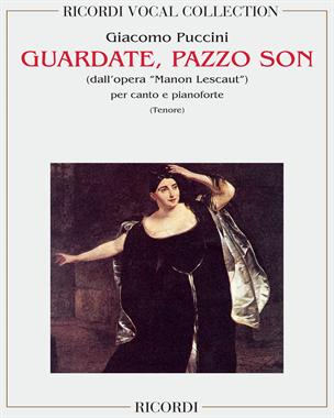 """Guardate, Pazzo Son (dall'opera """"Manon Lescaut"""")"""
