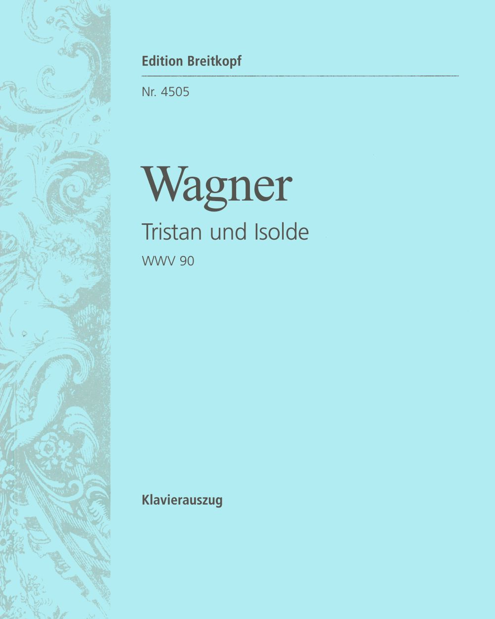 Tristan und Isolde WWV 90 - Musikdrama in 3 Aufzügen