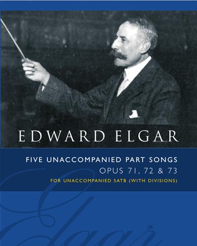 Five Unaccompanied Part Songs, Op. 71, 72 & 73