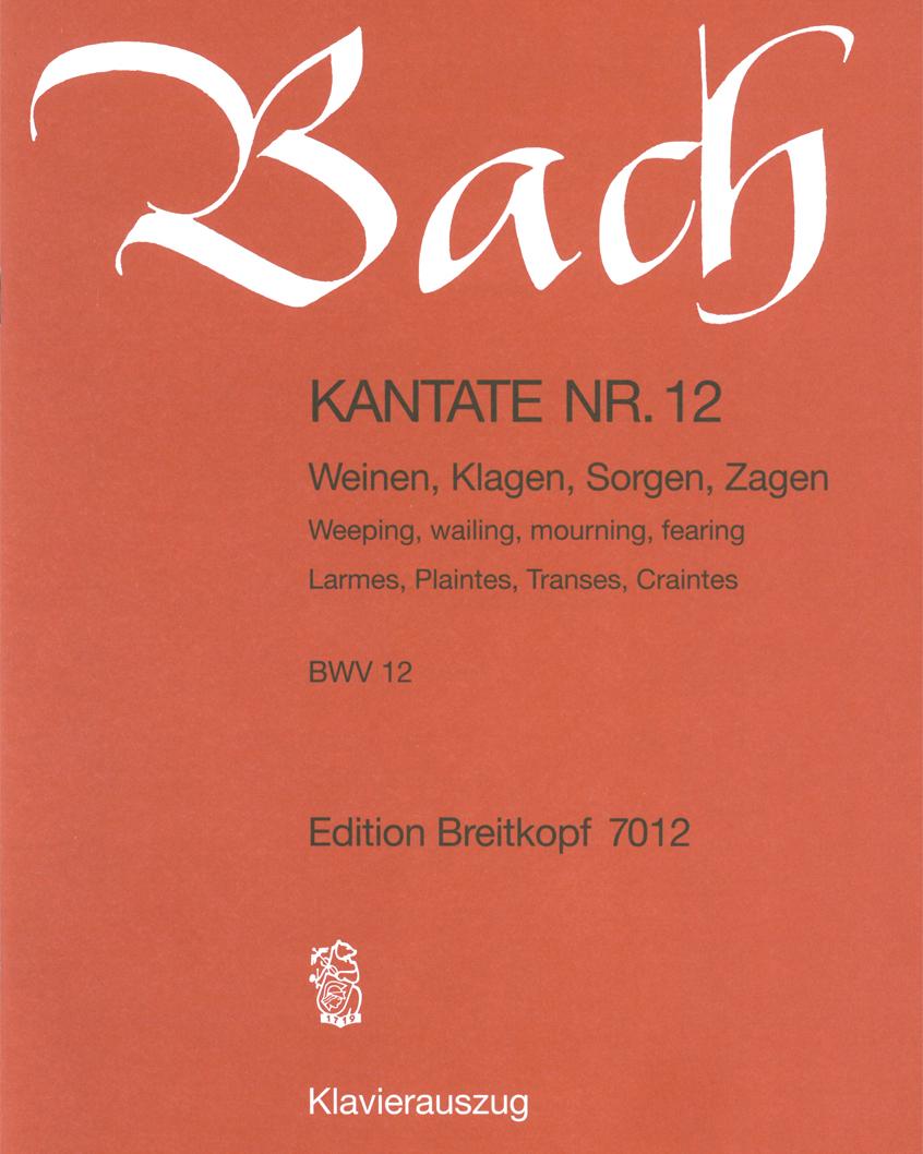 """Kantate BWV 12 """"Weinen, Klagen, Sorgen, Zagen"""""""
