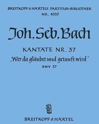 """Kantate BWV 37 """"Wer da gläubet und getauft wird"""""""