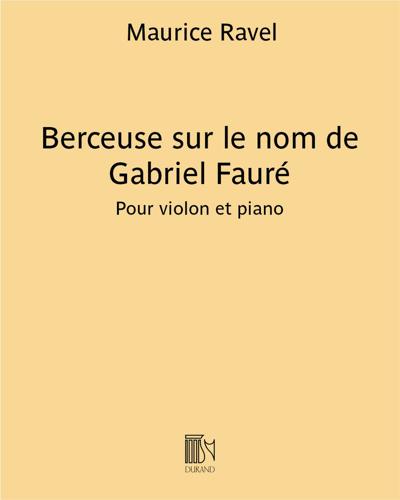 Berceuse sur le nom de Gabriel Fauré - Pour violon et piano