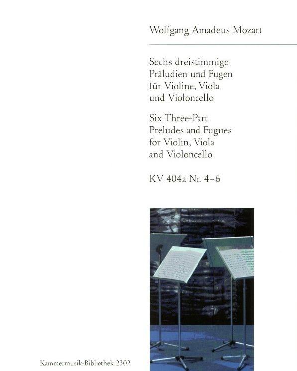 6 dreistimmige Präludien und Fugen KV 404a Nr. 4 - 6