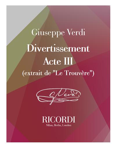 """Divertissement - Acte III (extrait de """"Le Trouvère"""")"""