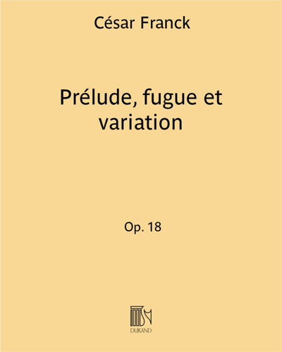 Prélude, fugue et variation Op. 18