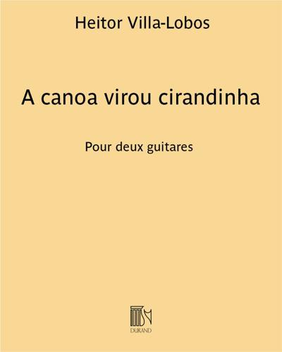 """A canoa virou cirandinha (extrait n. 10 des """"Cirandinhas"""")"""