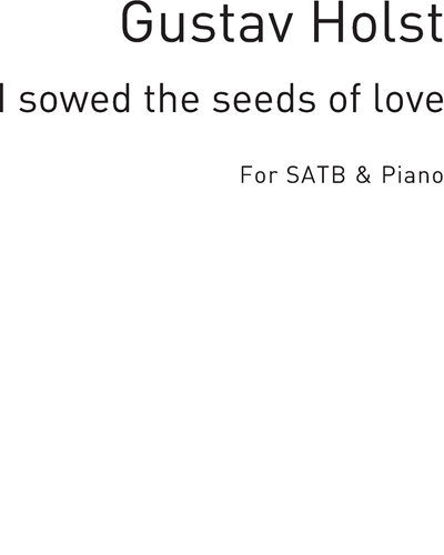 I Sowed the Seeds of Love