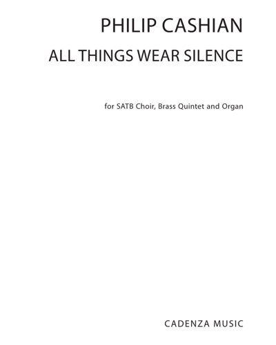 All Things Wear Silence