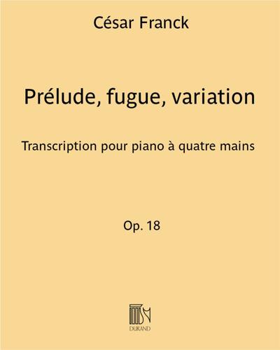 Prélude, fugue, variation Op. 18