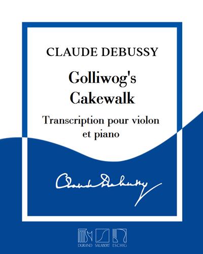 """Golliwog's Cakewalk (extrait de """"Children's Corner"""") - Pour violon et piano"""
