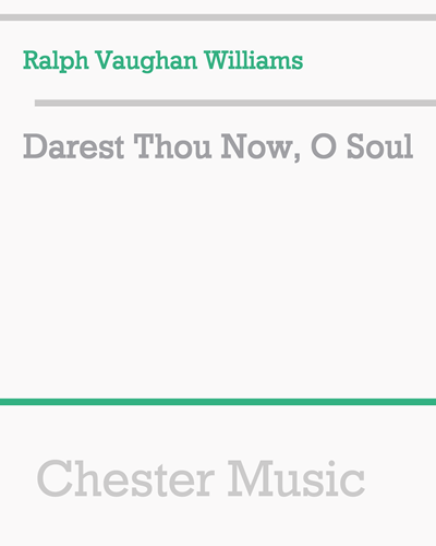 Darest Thou Now, O Soul