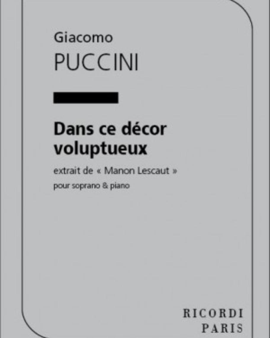 """Dans ce décor voluptueux (extrait de """"Manon Lescaut"""")"""