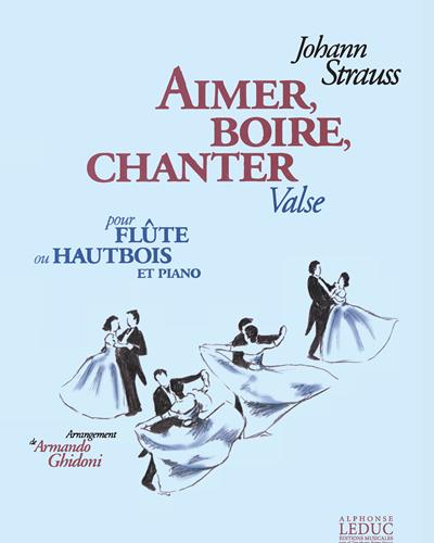 Aimer, Boire, Chanter pour Flûte ou Hautbois et Piano