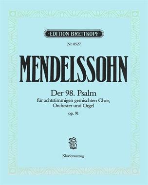 """Der 98. Psalm MWV A 23 (op. 91) """"Singet dem Herrn"""""""