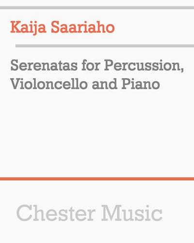Serenatas for Percussion, Violoncello and Piano