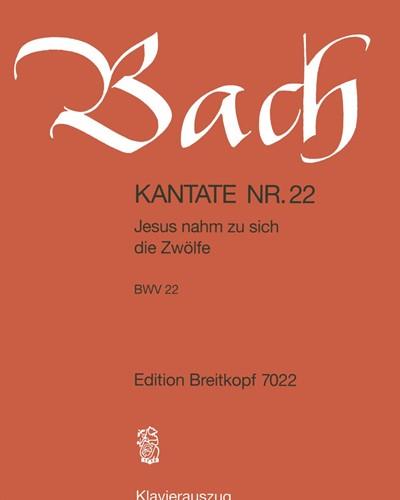 """Kantate BWV 22 """"Jesus nahm zu sich die Zwölfe"""""""