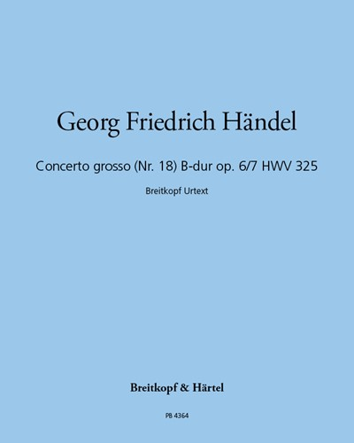 Concerto grosso (Nr. 18) B-dur op. 6/7 HWV 325