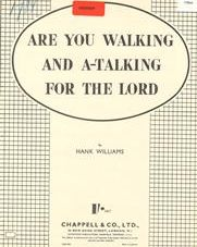 Are You Walking and A-Talking for the Lord