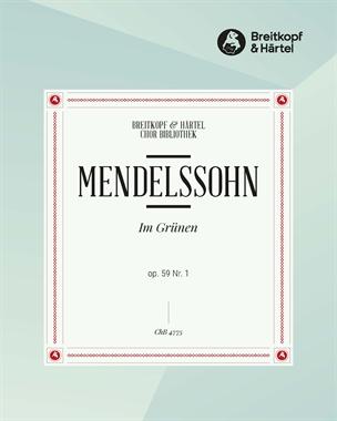"""6 Lieder op. 59 - 1. Im Grünen """"Im Grün erwacht"""" MWV F 8"""