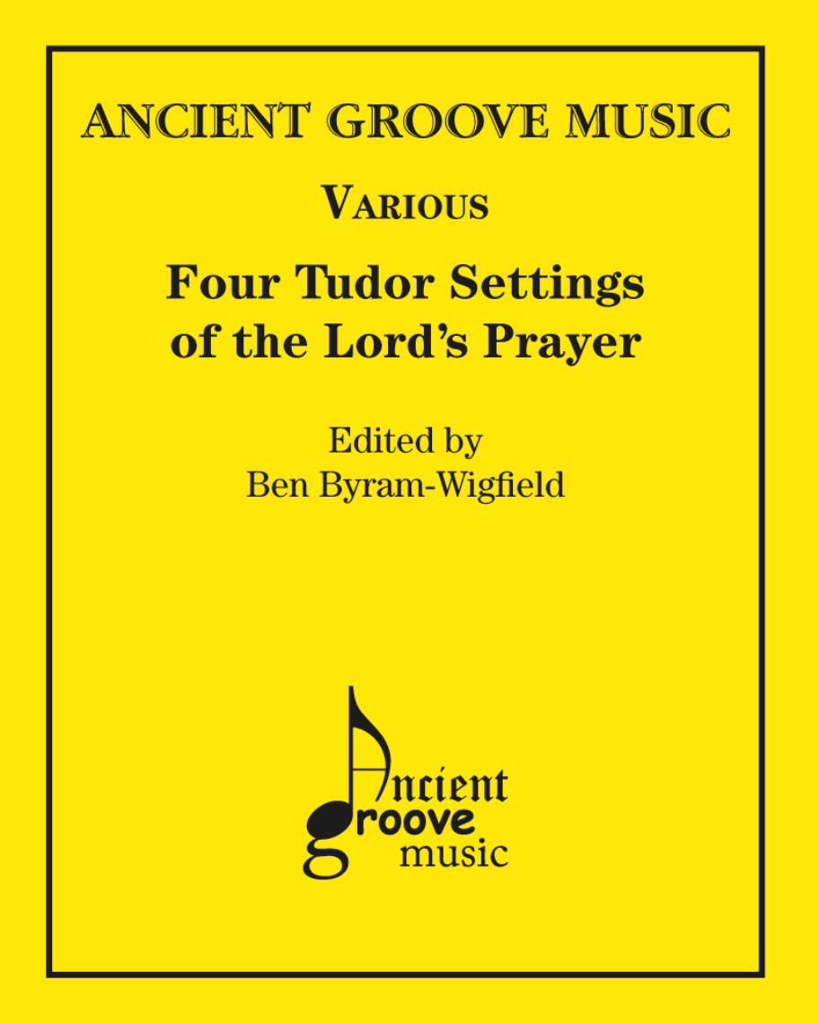 Four Tudor Settings of the Lord's Prayer