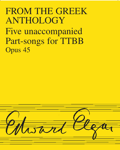 """Five Unaccompanied Part-Songs from """"The Greek Anthology"""", Op. 45"""